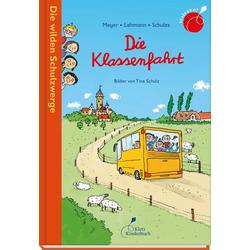 Die Klassenfahrt als Buch von Meyer/Lehmann/Schulze/ Meyer/ Lehmann/ Schulze