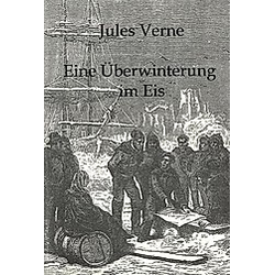 Eine Überwinterung im Eis. Jules Verne  - Buch