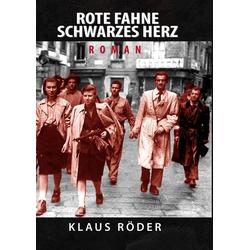 Rote Fahne - Schwarzes Herz als Buch von Klaus Röder