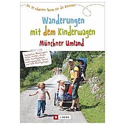 Wanderungen mit dem Kinderwagen Münchner Umland. Robert Theml  - Buch