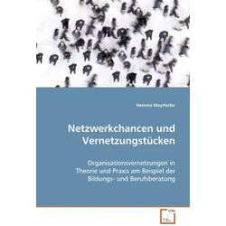 Netzwerkchancen und Vernetzungstücken als Buch von Hemma Mayrhofer