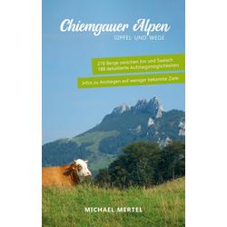 Chiemgauer Alpen als Buch von Michael Mertel