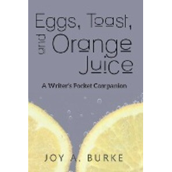 Eggs Toast and Orange Juice als Buch von Joy A Burke