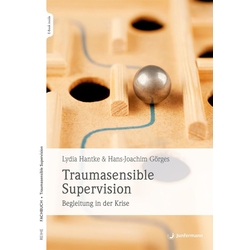 Traumasensible Supervision: eBook von Lydia Hantke/ Hans-Joachim Görges