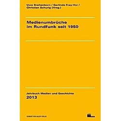 Medienumbrüche im Rundfunk seit 1950 - Buch