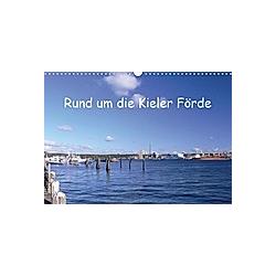 Rund um die Kieler Förde (Wandkalender 2021 DIN A3 quer)