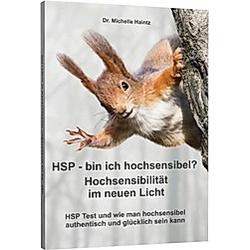 HSP - bin ich hochsensibel? Hochsensibilität im neuen Licht. Dr. Michelle Haintz  - Buch