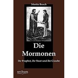 Die Mormonen. Moritz Busch  - Buch