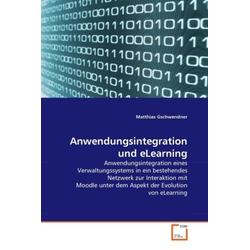 Anwendungsintegration und eLearning als Buch von Matthias Gschwendner