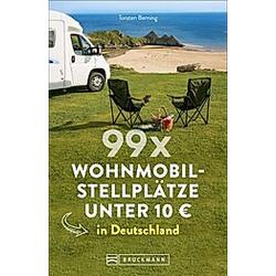 99 x Wohnmobilstellplätze unter 10 EUR in Deutschland. Torsten Berning  - Buch