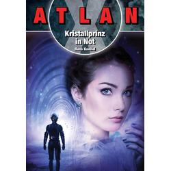 ATLAN X: Kristallprinz in Not: eBook von Hans Kneifel