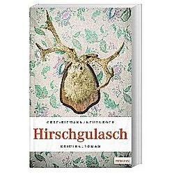 Hirschgulasch. Lisa Graf-Riemann  Ottmar Neuburger  - Buch