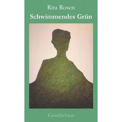 Schwimmendes Grün: eBook von Rita Rosen