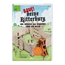 Baue! deine Ritterburg. Annalie Seaman  - Buch