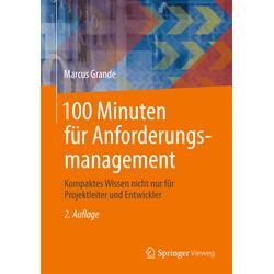100 Minuten für Anforderungsmanagement als Buch von Marcus Grande