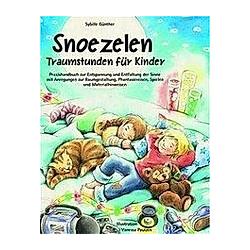 Snoezelen  Traumstunden für Kinder. Sybille Günther  - Buch