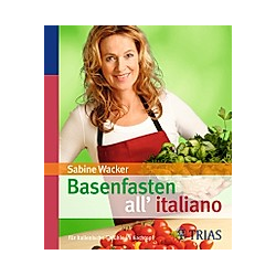 Basenfasten all' italiano. Sabine Wacker  - Buch