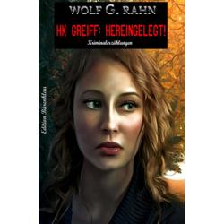 HK Greiff: Hereingelegt!: eBook von Wolf G. Rahn