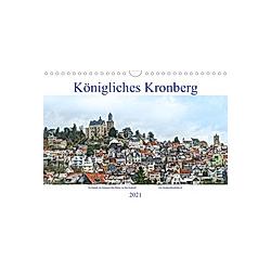 Königliches Kronberg (Wandkalender 2021 DIN A4 quer)