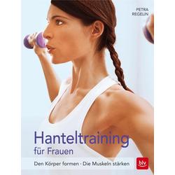 Hanteltraining für Frauen als Buch von Petra Regelin