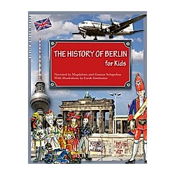 The History of Berlin for Kids. Gunnar Schupelius  Magdalena Schupelius  - Buch