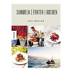 Sammeln Ernten Kochen. Gill Meller  - Buch