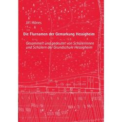 Die Flurnamen der Gemarkung Hessigheim als Buch von Jiri Hönes