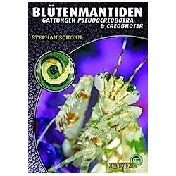 Blütenmantiden. Stephan Schorn  - Buch