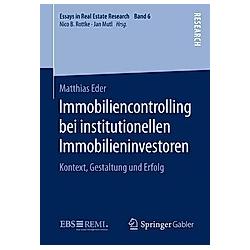 Immobiliencontrolling bei institutionellen Immobilieninvestoren. Matthias Eder  - Buch