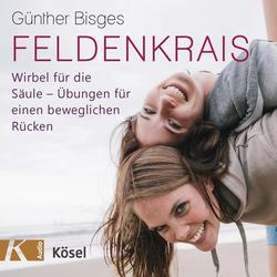 Feldenkrais: Hörbuchvon Günther Bisges