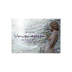 Unvergessen. Ingrid Schreiner  - Buch