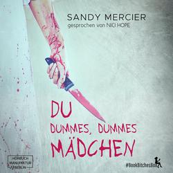 Du dummes dummes Mädchen - BookBitchesBox 7 (Ungekürzt) als Hörbuch Download von Sandy Mercier