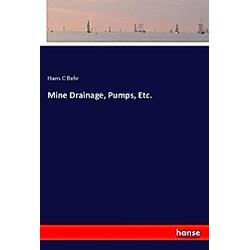 Mine Drainage  Pumps  Etc.. Hans C Behr  - Buch