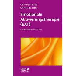 Emotionale Aktivierungstherapie (EAT): eBook von Gernot Hauke/ Christina Lohr