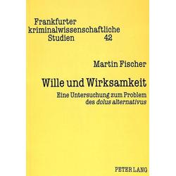Wille und Wirksamkeit als Buch von Martin Fischer