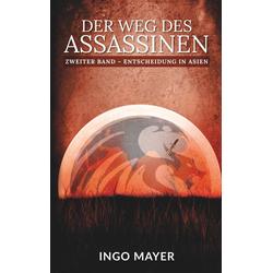 Der Weg des Assassinen als Buch von Ingo Mayer