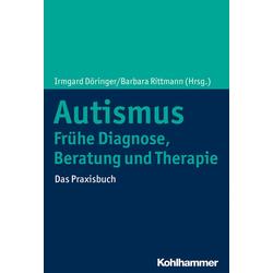 Autismus: Frühe Diagnose Beratung und Therapie: eBook von