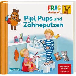Frag doch mal ... die Maus!: Pipi Pups und Zähneputzen als Buch von Petra Klose