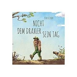 Nicht dem Draxler sein Tag. Dirk Eckert  - Buch
