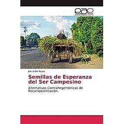 Semillas de Esperanza del Ser Campesino. Joel Uribe Reyes  - Buch