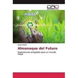 Almanaque del Futuro. Jorge Krekeler  - Buch