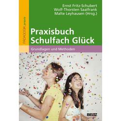 Praxisbuch Schulfach Glück: Buch von