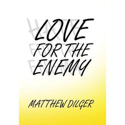 Love for the Enemy als Buch von Matthew Dilger