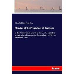 Minutes of the Presbytery of Redstone. U. S. A. Redstone Presbytery  - Buch