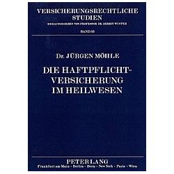 Die Haftpflichtversicherung im Heilwesen. Jürgen Möhle  - Buch