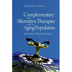 Complementary and Alternative Therapies and the Aging Population: eBook von