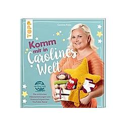 Komm mit in Carolines Welt. Caroline Kube  - Buch