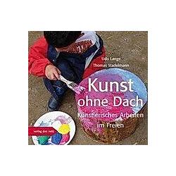 Kunst ohne Dach. Thomas Stadelmann  Udo Lange  - Buch