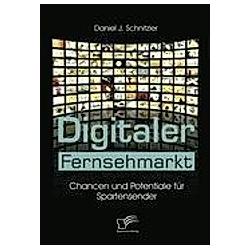 Digitaler Fernsehmarkt. Daniel J. Schnitzler  - Buch