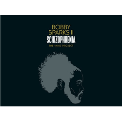 Bobby Ii Sparks - Schizophrenia-The Yang Project (CD)